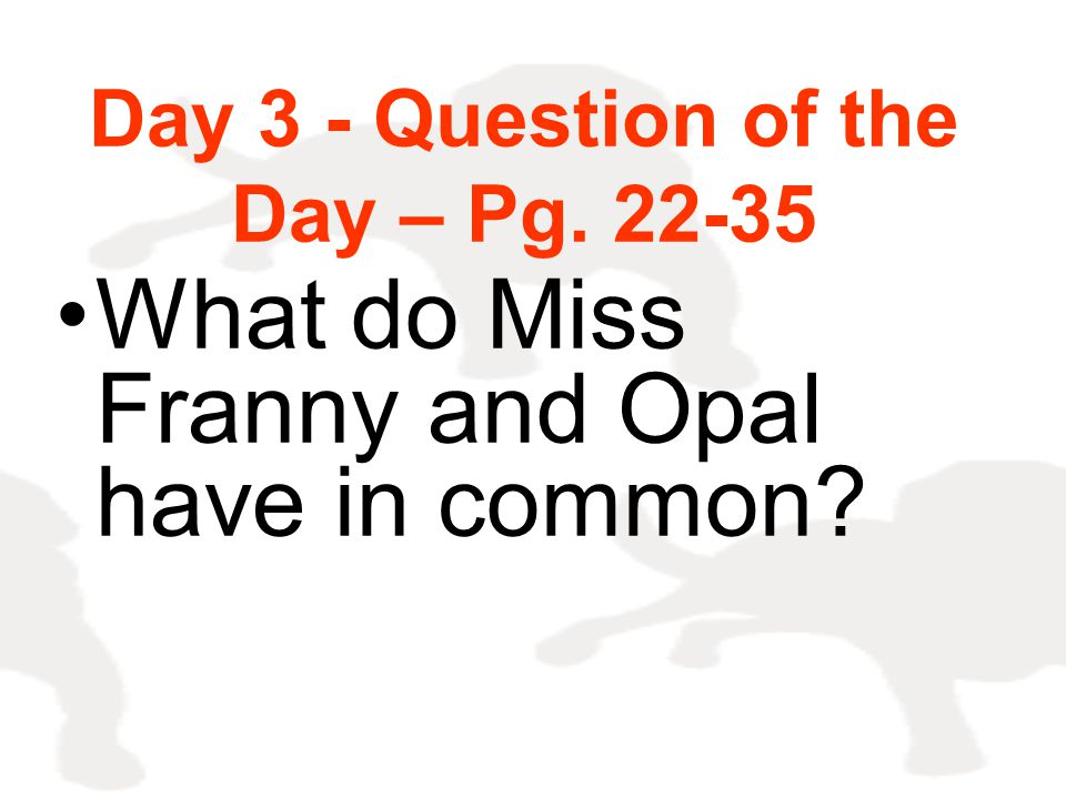 Day 3 - Question of the Day – Pg. 22-35