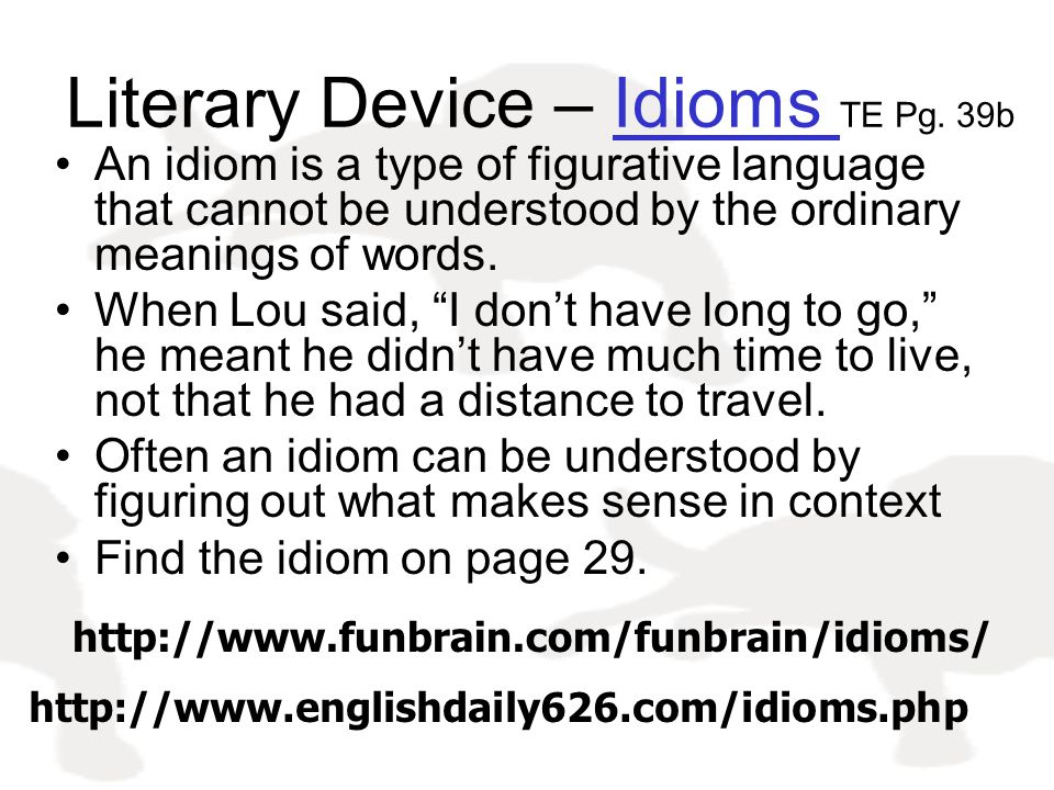 Literary Device – Idioms TE Pg. 39b