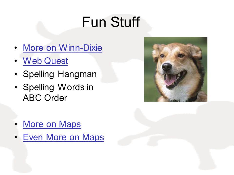 Fun Stuff More on Winn-Dixie Web Quest Spelling Hangman