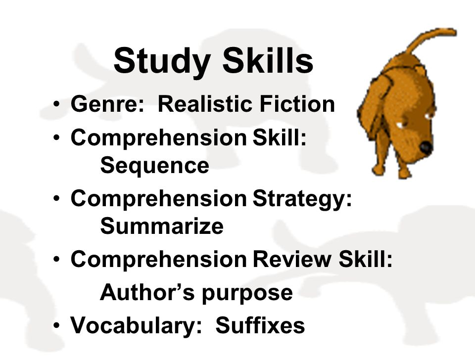 Study Skills Genre: Realistic Fiction Comprehension Skill: Sequence