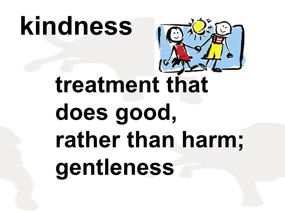 treatment that does good, rather than harm; gentleness