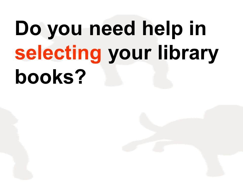 Do you need help in selecting your library books