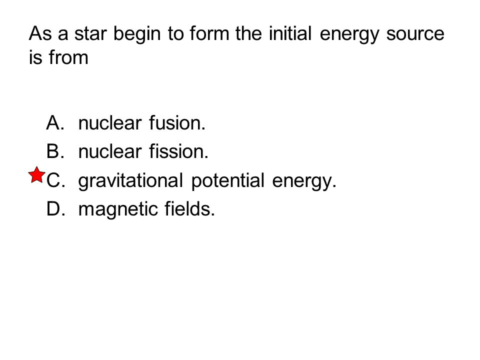 As a star begin to form the initial energy source is from