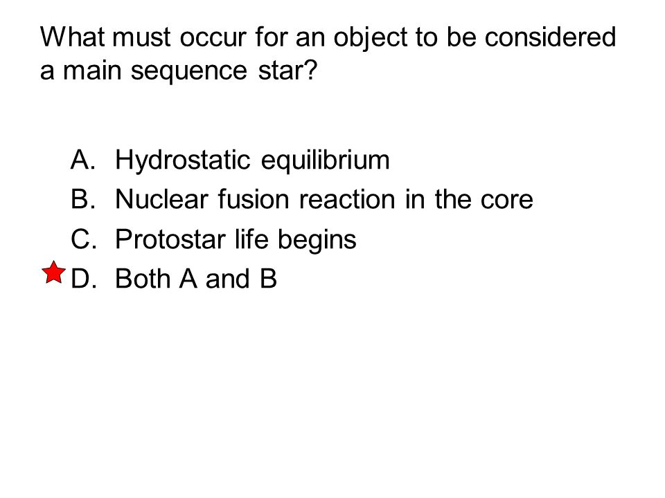 What must occur for an object to be considered a main sequence star