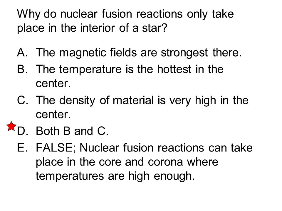 Why do nuclear fusion reactions only take place in the interior of a star