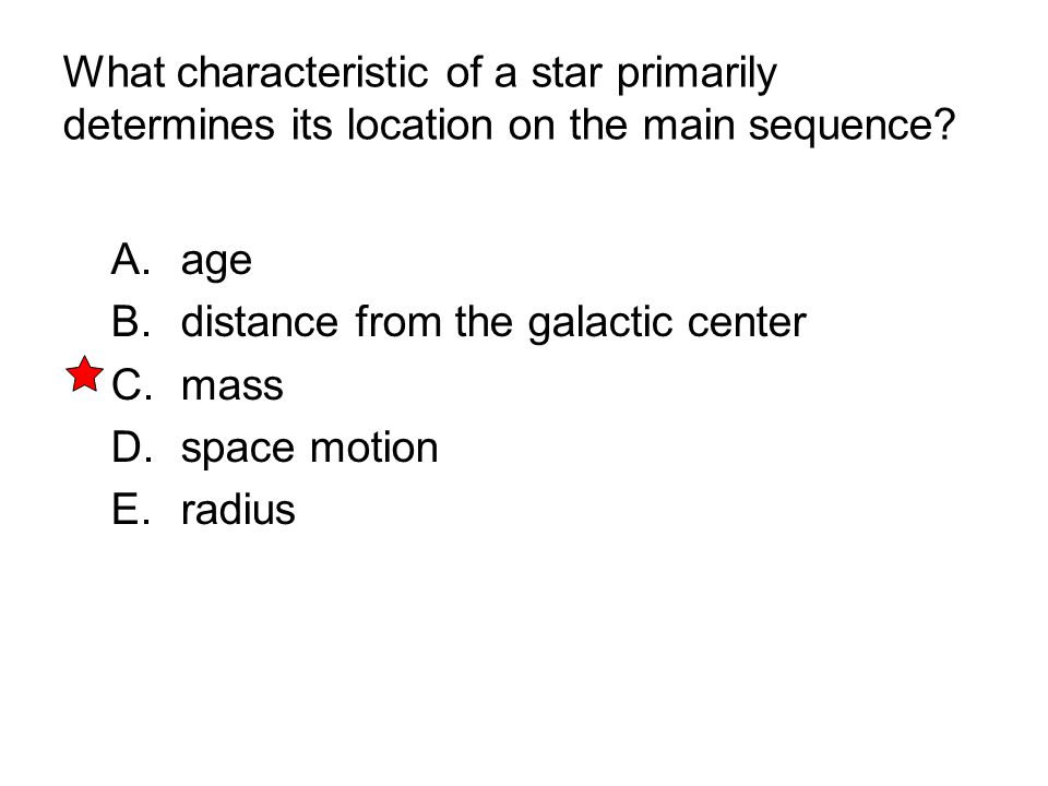 What characteristic of a star primarily determines its location on the main sequence