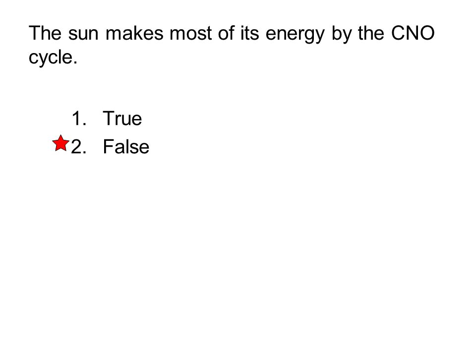 The sun makes most of its energy by the CNO cycle.