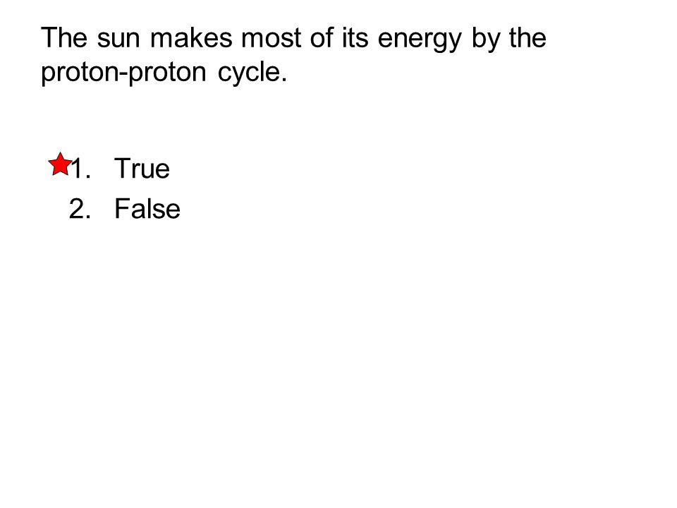 The sun makes most of its energy by the proton-proton cycle.