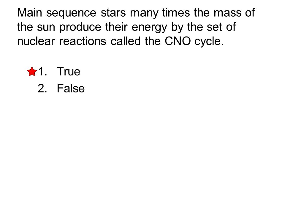 Main sequence stars many times the mass of the sun produce their energy by the set of nuclear reactions called the CNO cycle.