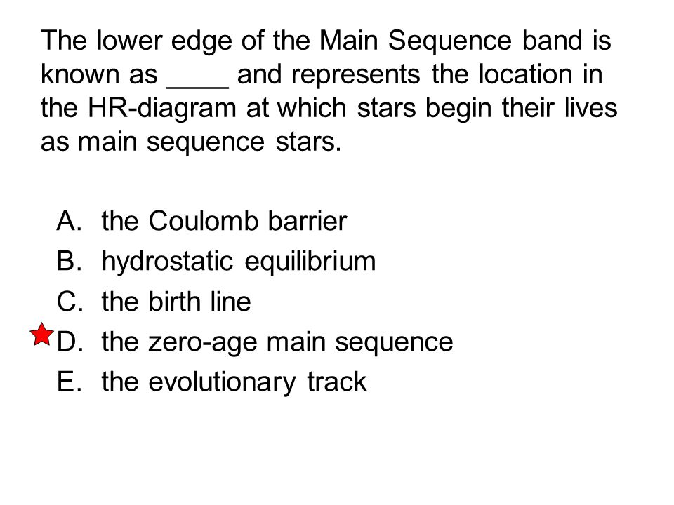 The lower edge of the Main Sequence band is known as ____ and represents the location in the HR-diagram at which stars begin their lives as main sequence stars.