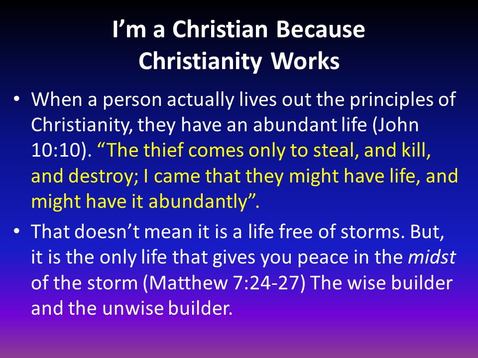 I'm a Christian Because Christianity Works