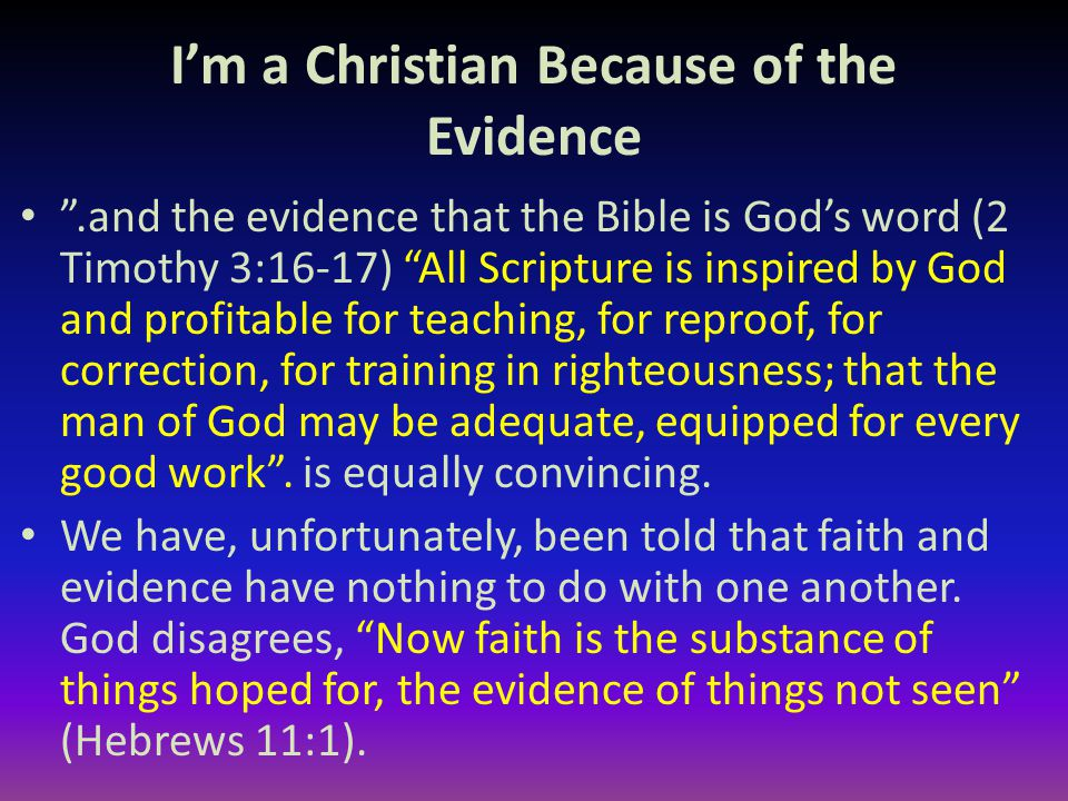 I'm a Christian Because of the Evidence