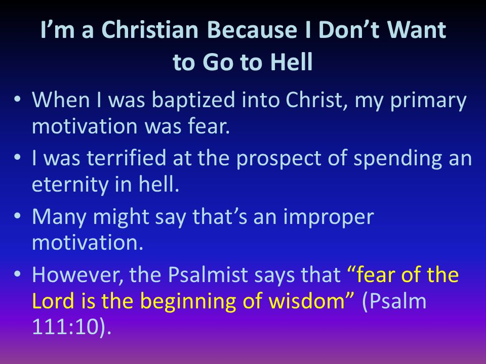 I'm a Christian Because I Don't Want to Go to Hell