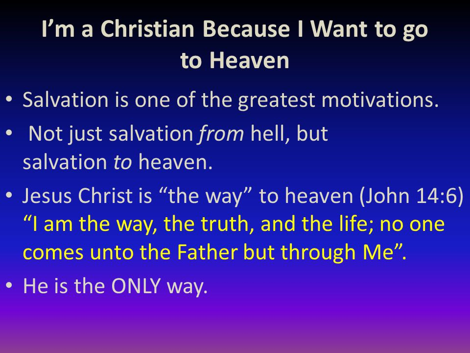 I'm a Christian Because I Want to go to Heaven