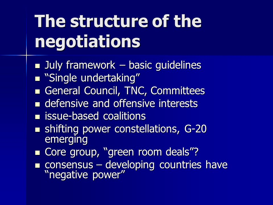 The structure of the negotiations