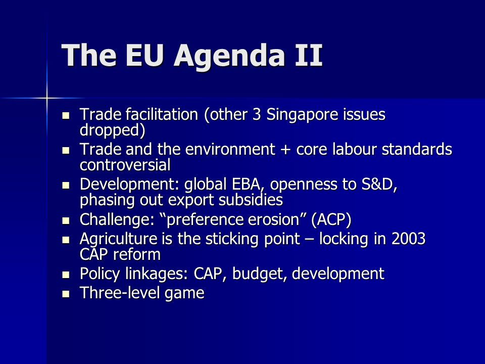 The EU Agenda II Trade facilitation (other 3 Singapore issues dropped)