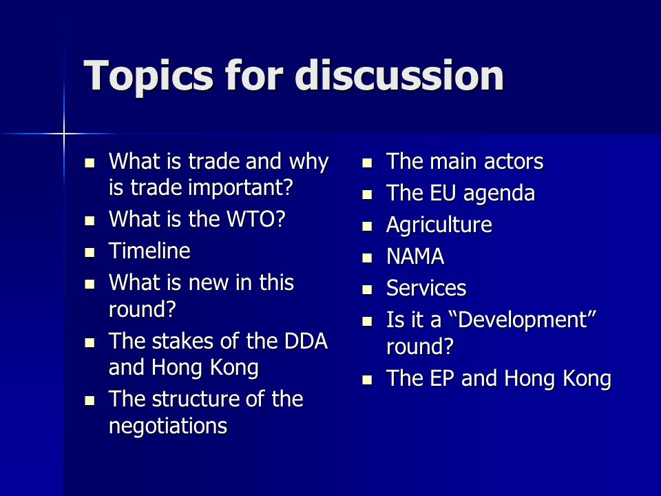 Topics for discussion What is trade and why is trade important
