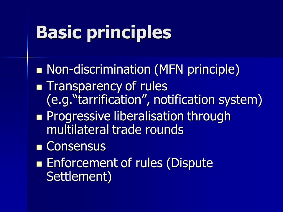 Basic principles Non-discrimination (MFN principle)