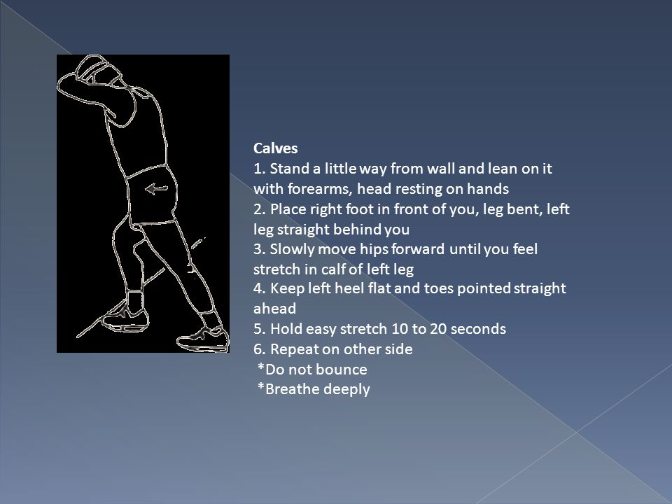Calves 1. Stand a little way from wall and lean on it with forearms, head resting on hands.