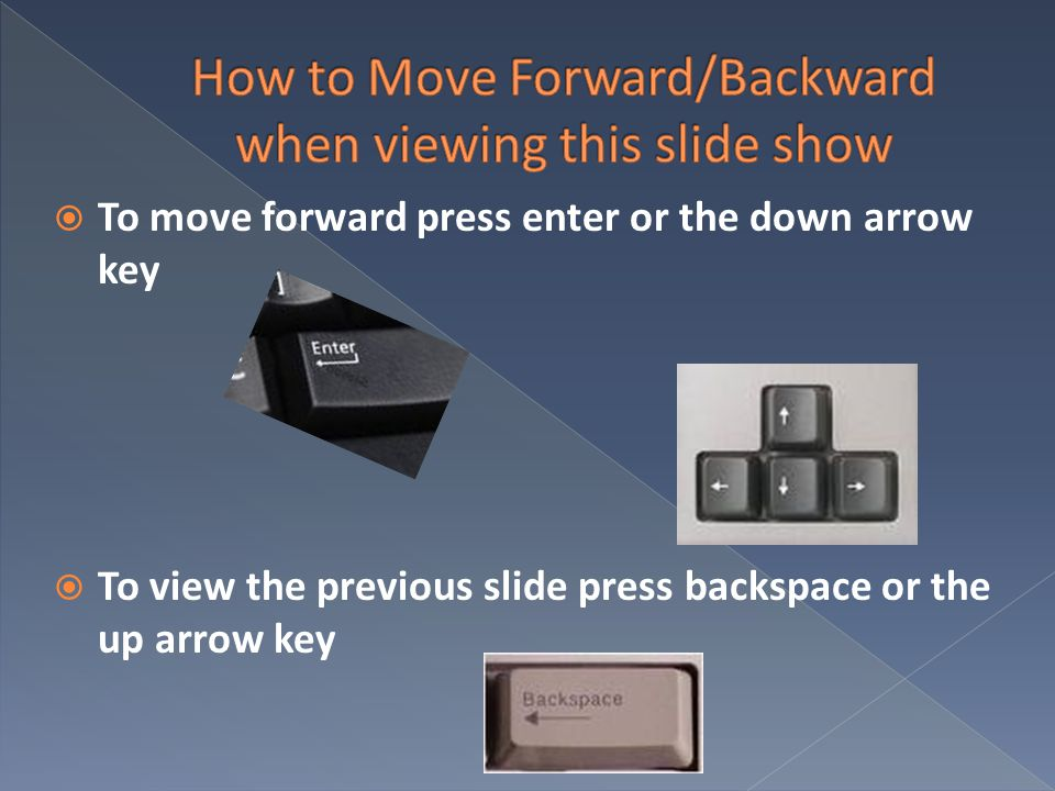 How to Move Forward/Backward when viewing this slide show
