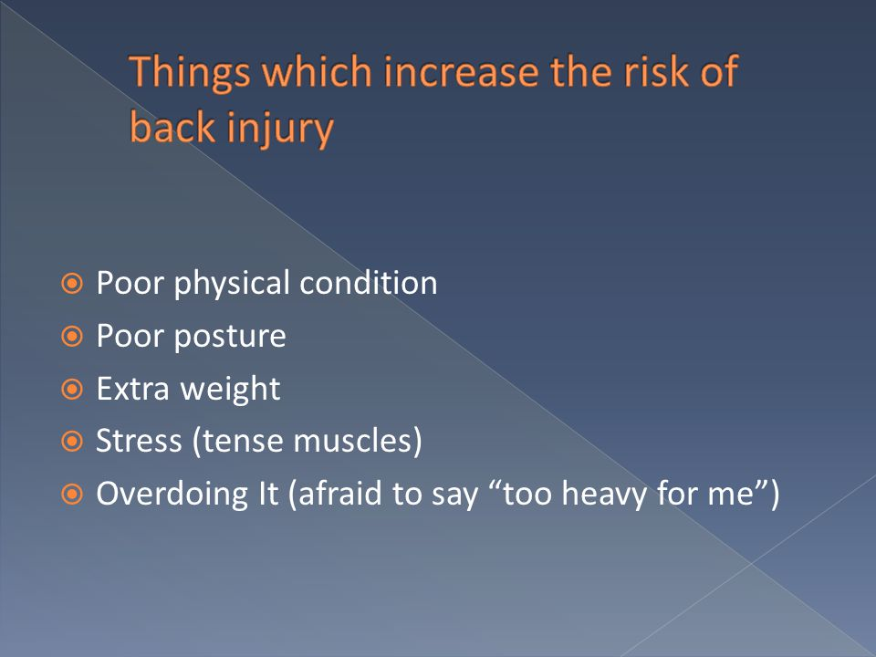 Things which increase the risk of back injury