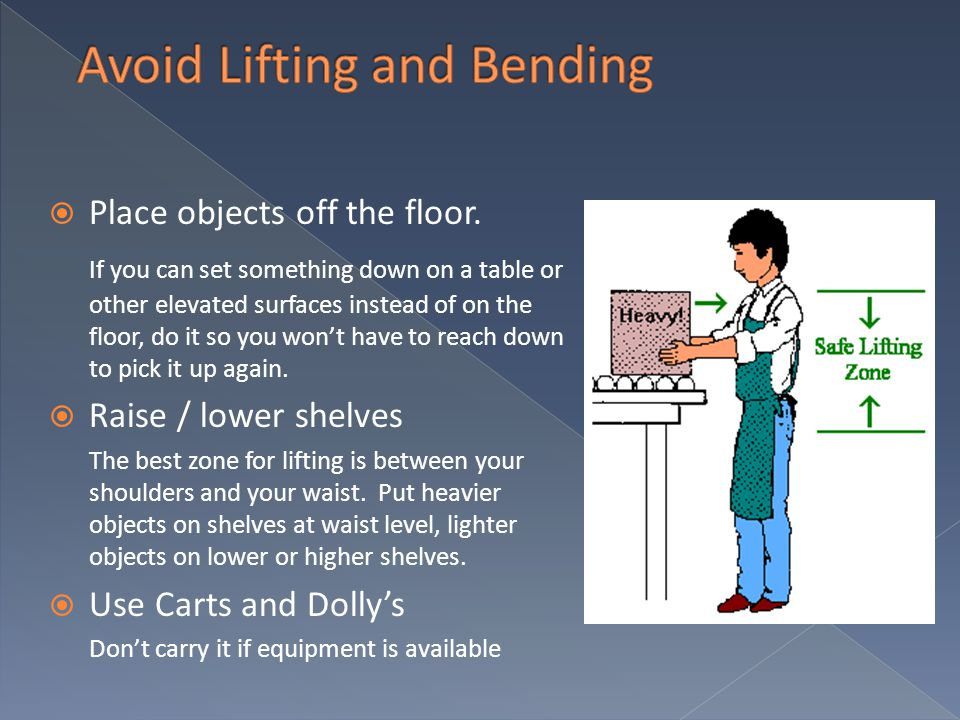 Avoid Lifting and Bending