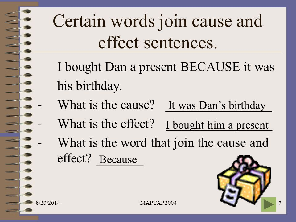 Certain words join cause and effect sentences.
