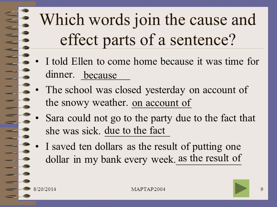 Which words join the cause and effect parts of a sentence
