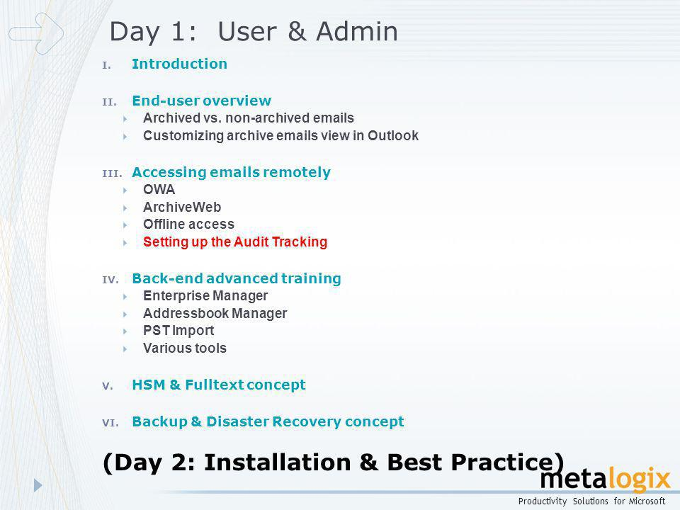 Day 1: User & Admin (Day 2: Installation & Best Practice) Introduction