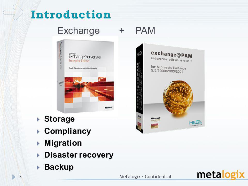 Introduction Exchange + PAM Storage Compliancy Migration