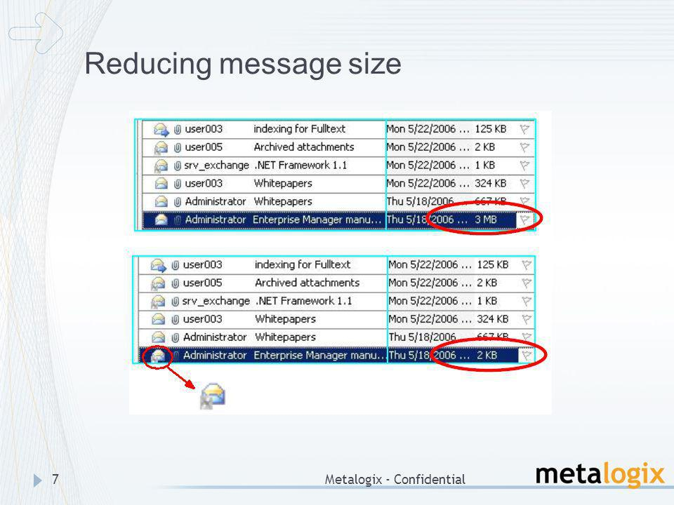 Reducing message size Metalogix - Confidential