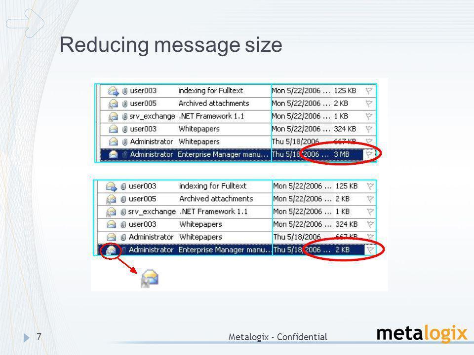 Reducing message size Metalogix - Confidential