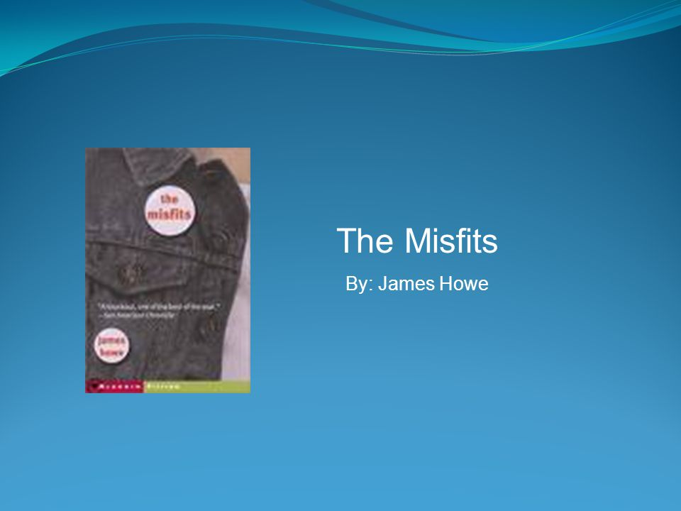 The Misfits By: James Howe