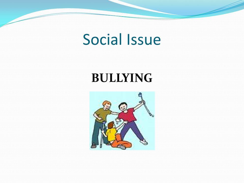 Social Issue BULLYING