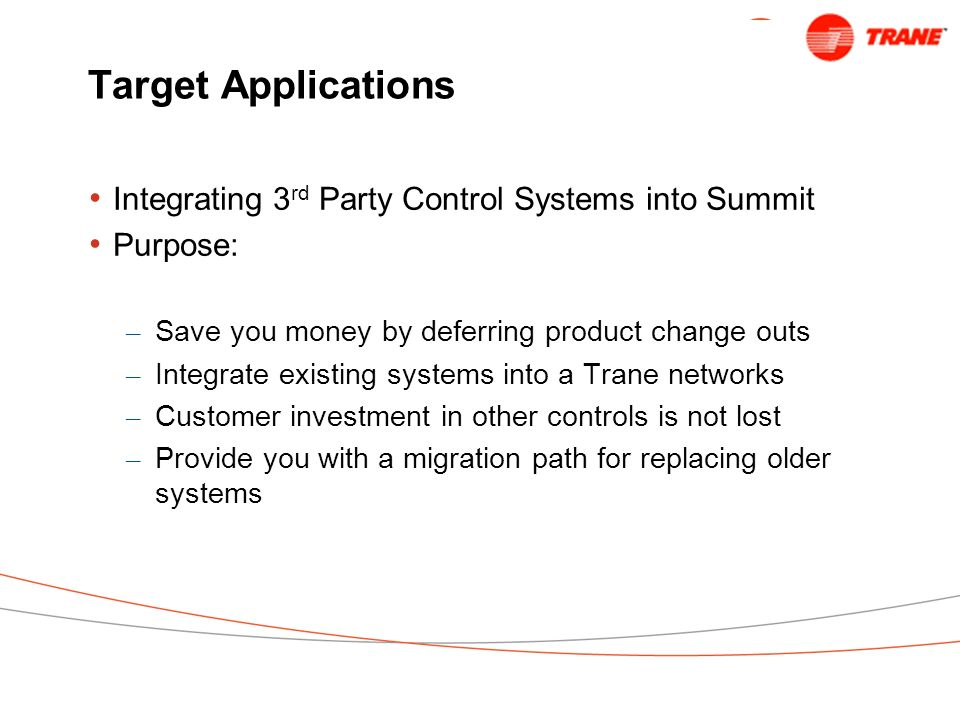 Target Applications Integrating 3rd Party Control Systems into Summit