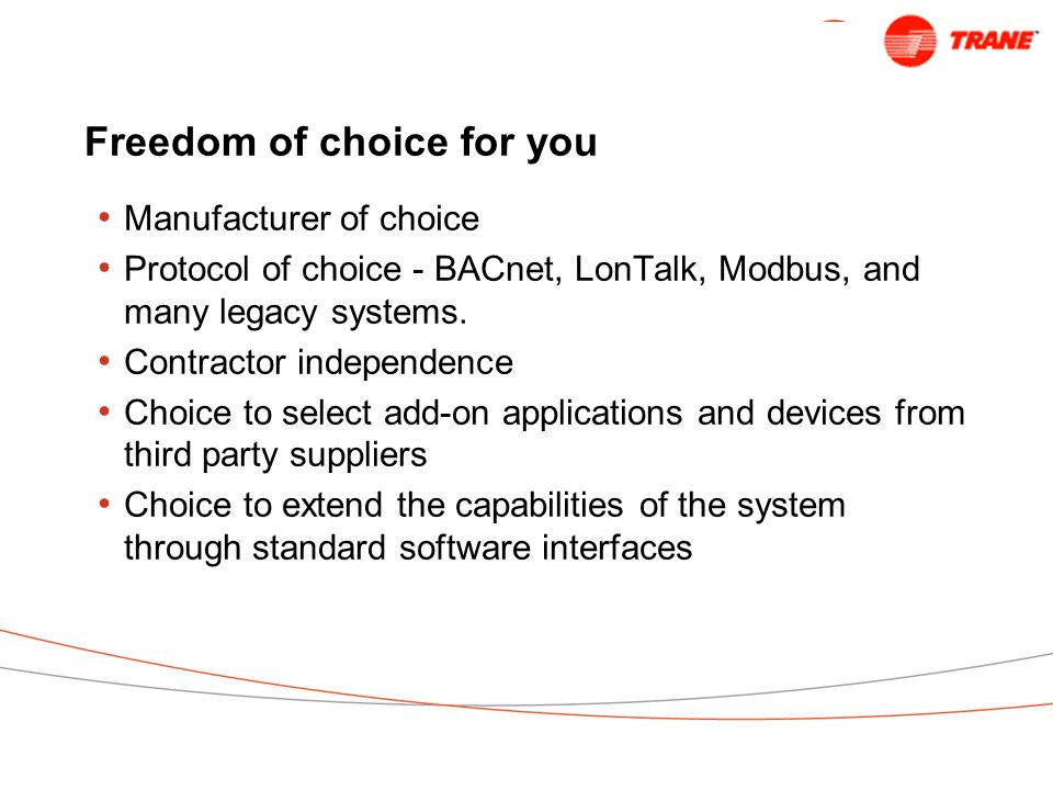 Freedom of choice for you
