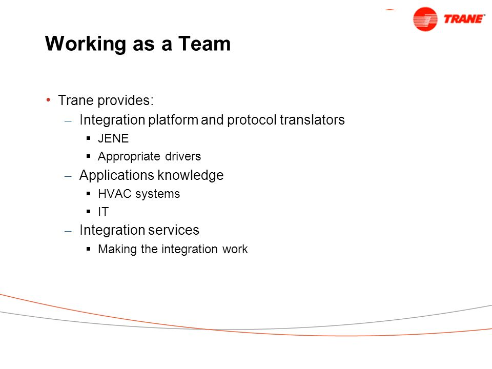 Working as a Team Trane provides: