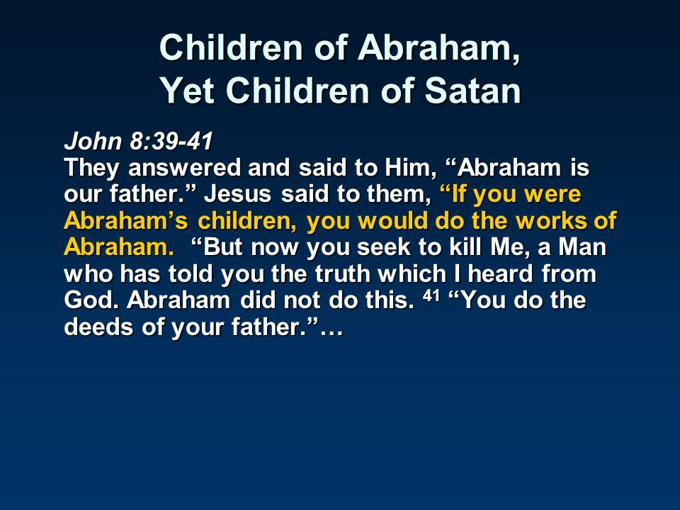 Children of Abraham, Yet Children of Satan