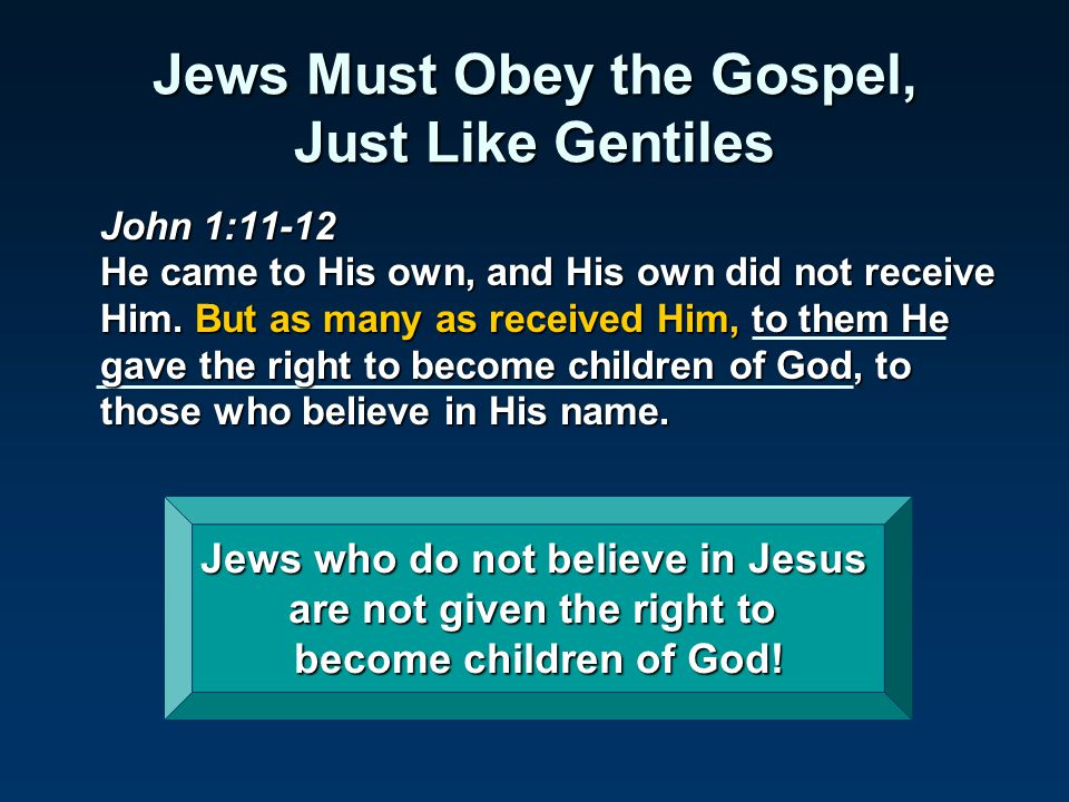 Jews Must Obey the Gospel, Just Like Gentiles