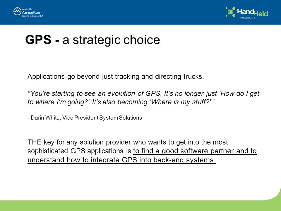 GPS - a strategic choice