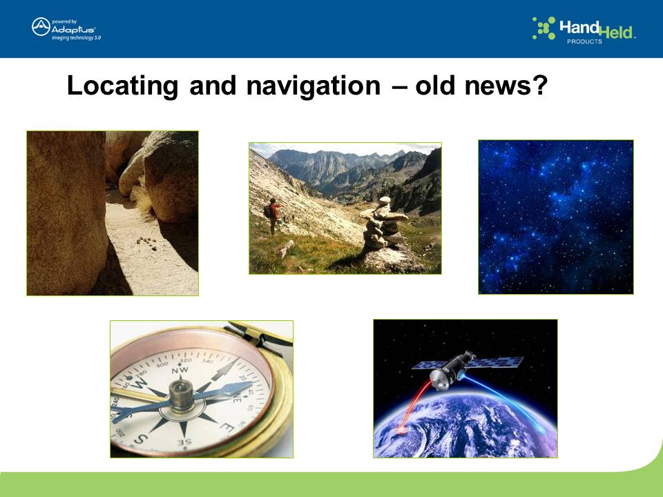 Locating and navigation – old news
