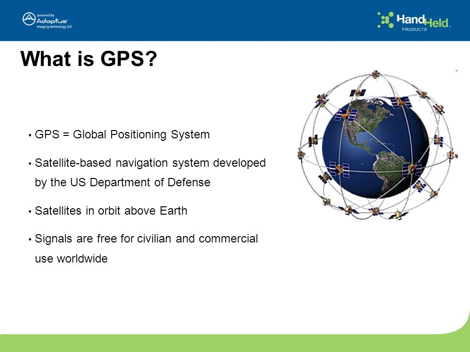 What is GPS GPS = Global Positioning System