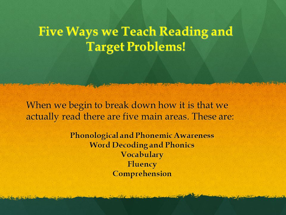 Five Ways we Teach Reading and Target Problems!