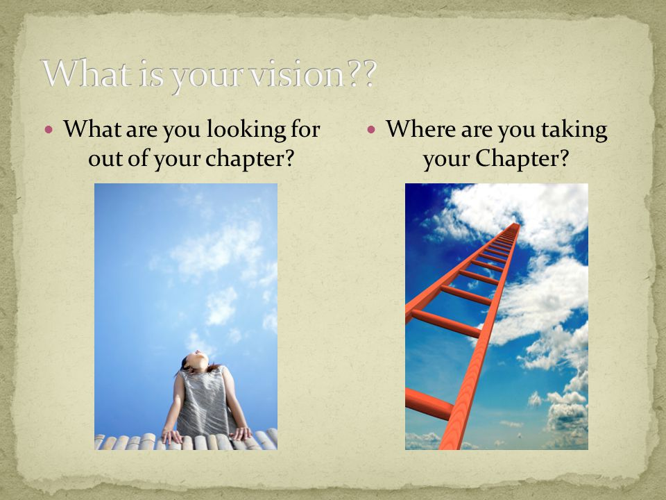 What is your vision What are you looking for out of your chapter