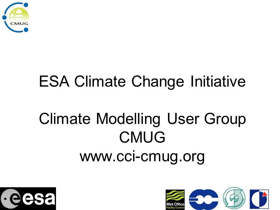 ESA Climate Change Initiative Climate Modelling User Group CMUG www