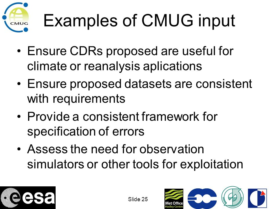 Examples of CMUG input Ensure CDRs proposed are useful for climate or reanalysis aplications.