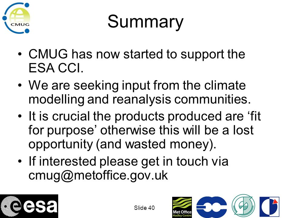 Summary CMUG has now started to support the ESA CCI.