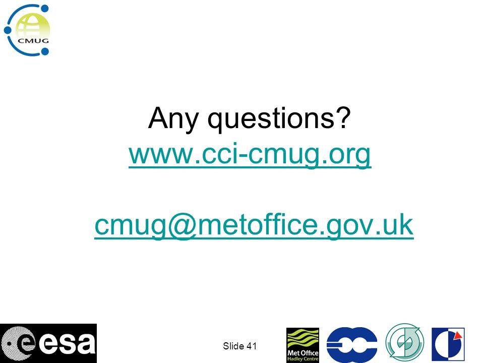 Any questions www.cci-cmug.org cmug@metoffice.gov.uk