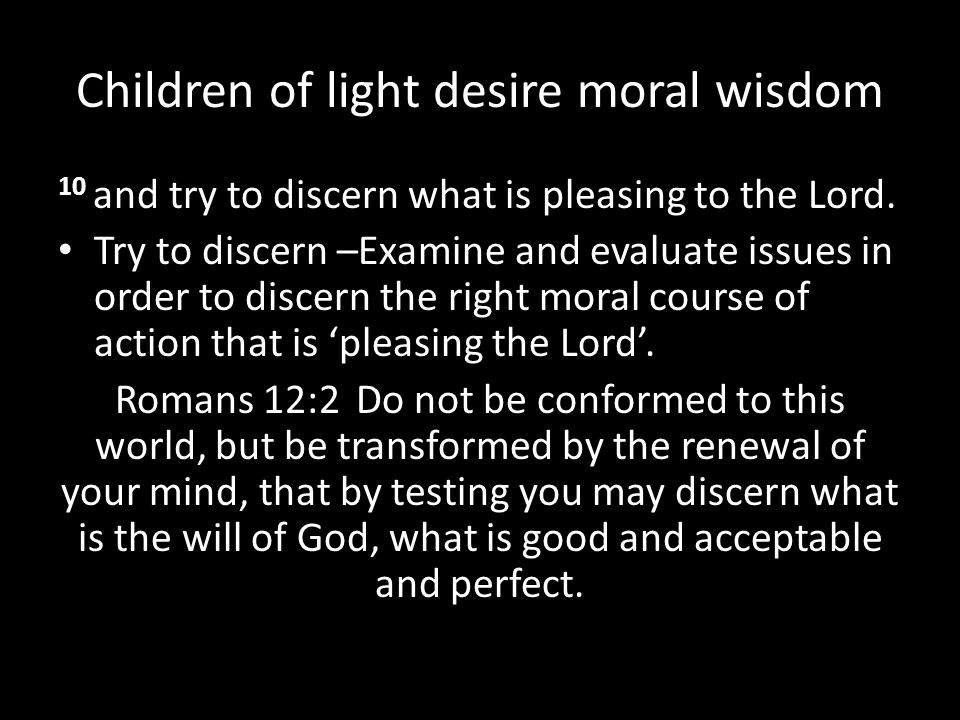 Children of light desire moral wisdom
