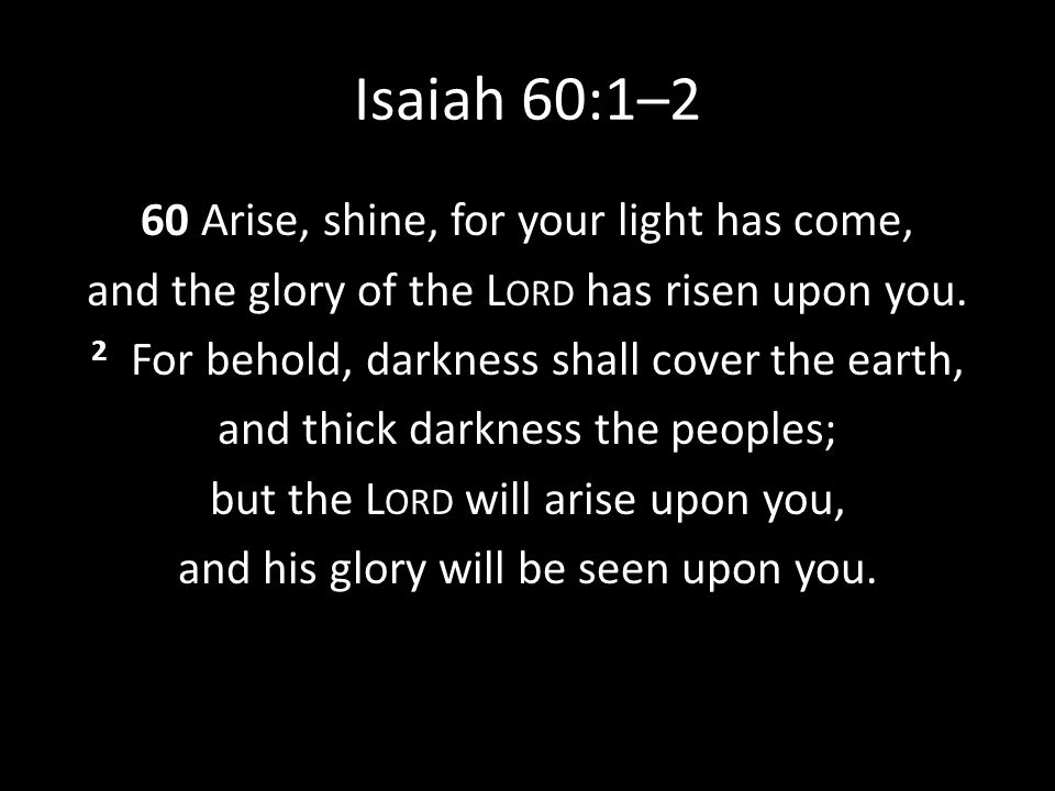 Isaiah 60:1–2